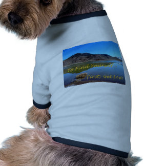 To Find Yourself, First Get Lost Dog T Shirt