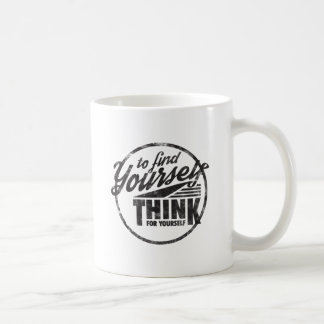To Find Yourself, Think For Yourself Coffee Mug