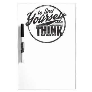 To Find Yourself, Think For Yourself Dry-Erase Board