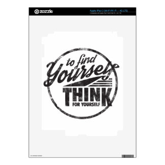 To Find Yourself, Think For Yourself iPad 3 Skins