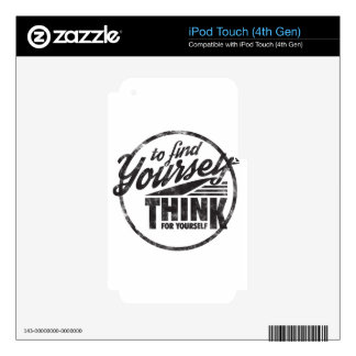 To Find Yourself, Think For Yourself iPod Touch 4G Decal