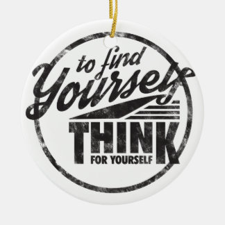To Find Yourself, Think For Yourself Double-Sided Ceramic Round Christmas Ornament