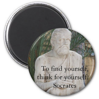 To find yourself, think for yourself. - Socrates Magnet