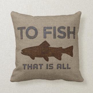 To Fish Burlap Pillow