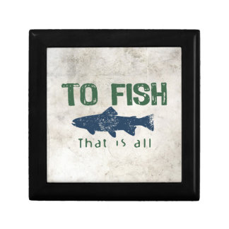 To Fish Is All Keepsake Box