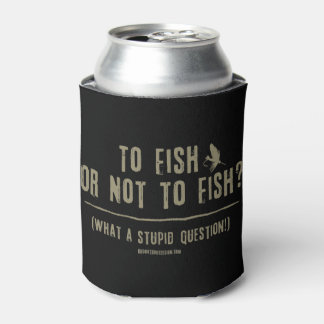 To Fish or Not To Fish? What a Stupid Question! Can Cooler