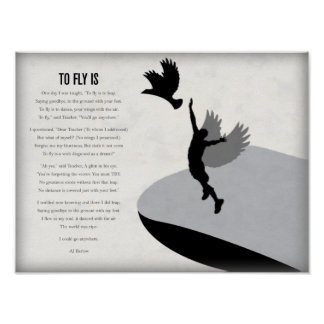 """""""To Fly Is"""" Poem Motivational poster- Medium"""