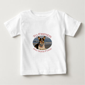 To Friends and Good Food Baby T-Shirt