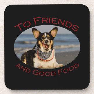 To Friends and Good Food Coaster