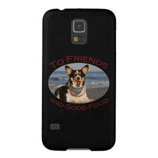 To Friends and Good Food Galaxy S5 Case
