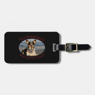 To Friends and Good Food Luggage Tag