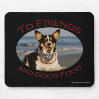 To Friends and Good Food Mouse Pads
