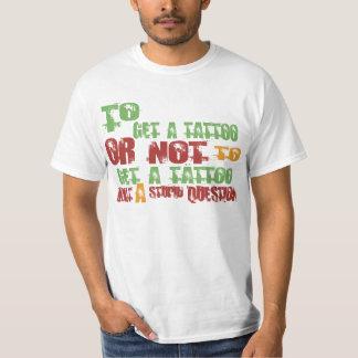 To Get a Tattoo T-Shirt