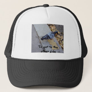 To get to the other side trucker hat