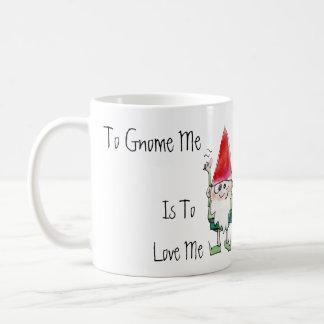 To Gnome Me is To Love Me Cartoon Mug