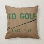 To Golf Throw Pillow