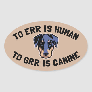 To Grr Is Canine Oval Sticker