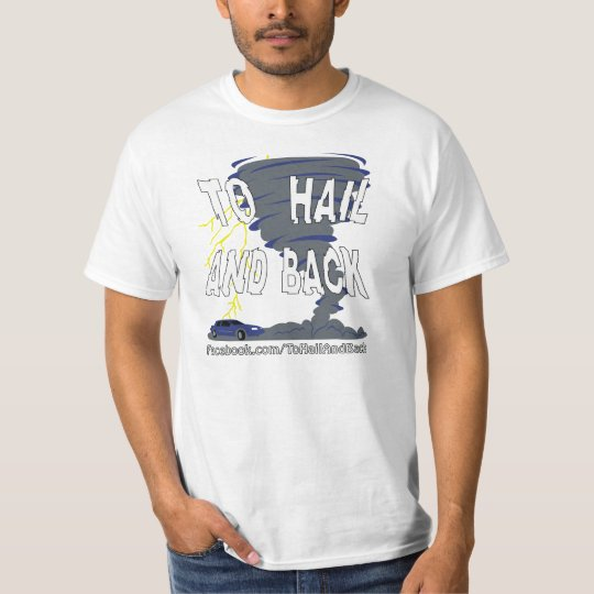 To Hail And Back T-Shirt