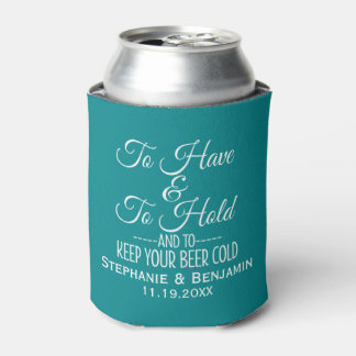 To have and hold and keep your beer cold Wedding Can Cooler
