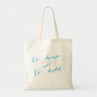 To Have and to Hold (Peacock) -Wedding Tote Bag