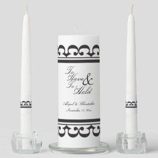 To Have and To Hold Wedding Unity Candle Set