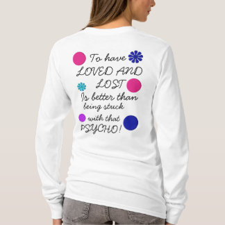 To Have Loved and Lost T-Shirt