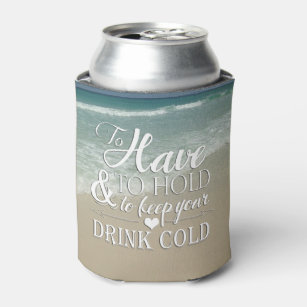 To Have Hold Keep Drink Cold Beach Wedding Can Cooler