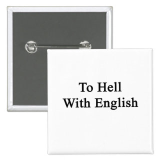 To Hell With English Pin