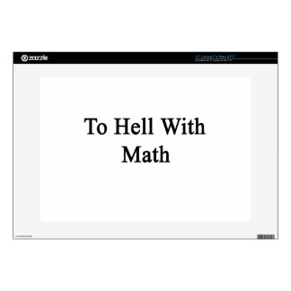 """To Hell With Math Skins For 15"""" Laptops"""
