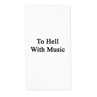 To Hell With Music Custom Shipping Label