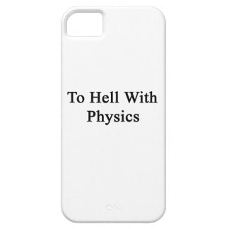 To Hell With Physics iPhone 5 Case
