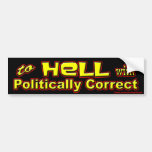 to Hell with politically correct Bumper Stickers