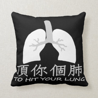 To Hit Your Lung 頂你個肺 Pillow Black & White