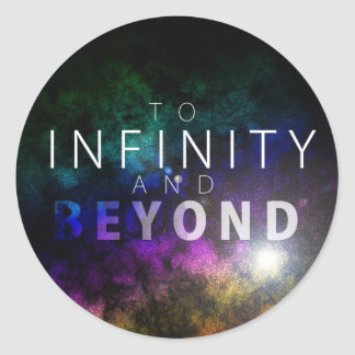 To Infinity And Beyond - Circle Sticker
