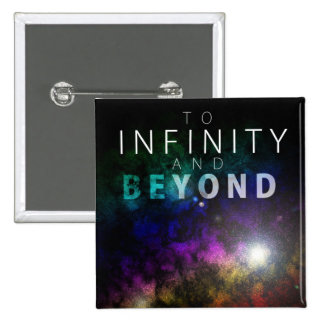 To Infinity And Beyond - Square Button