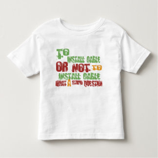 To Install Cable Toddler T-shirt