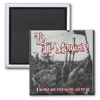 To JP Morgan 2 Inch Square Magnet