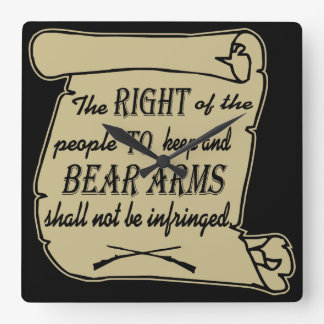 To Keep And Bear Arms Shall Not Be Infringed Scrol Square Wall Clock