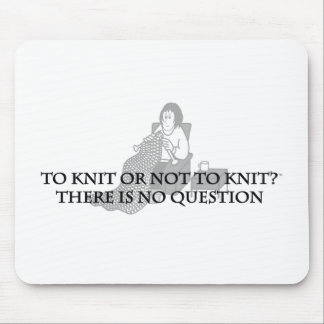 To Knit or Not to Knit-Fun Products for Knitters Mouse Pad