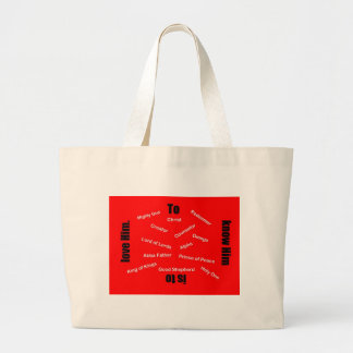 To know Him is to love Him. Large Tote Bag