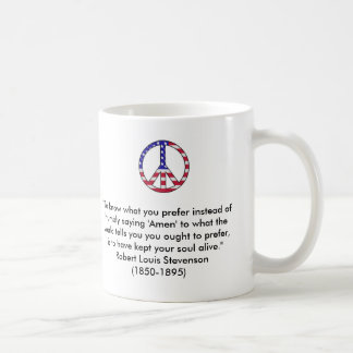 """""""To know what you prefer"""" quote Coffee Mug"""