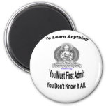 To Learn Anything Refrigerator Magnet
