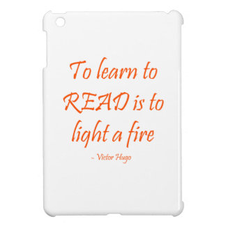 To Learn To Read Is To Light A Fire Cover For The iPad Mini