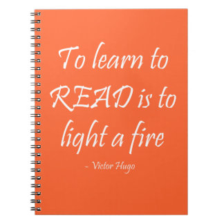 To Learn To Read Is To Light A Fire Spiral Note Book
