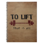 To Lift Bodybuilding Note Books