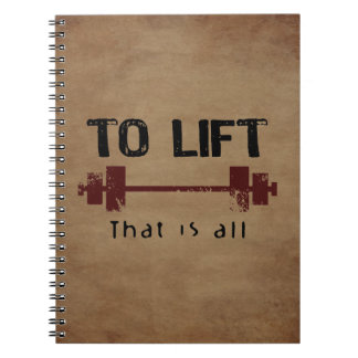 To Lift Bodybuilding Spiral Notebook