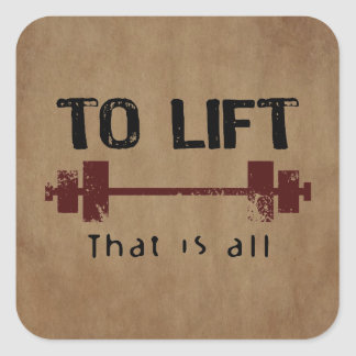 To Lift Bodybuilding Square Sticker
