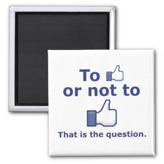 To Like or Not to Like 2 Inch Square Magnet