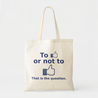 To Like or Not to Like Budget Tote Bag