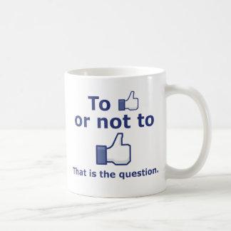To Like or Not to Like Coffee Mug